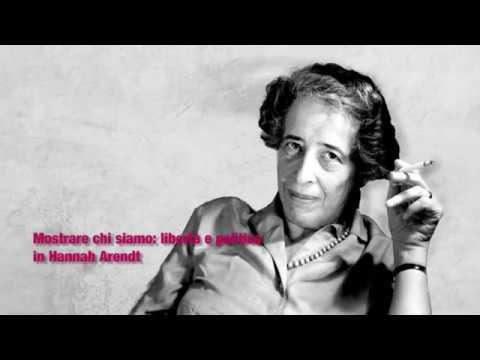 Mostrare chi siamo: libertà e politica in Hannah Arendt. Video-lezione di Rita Corsi