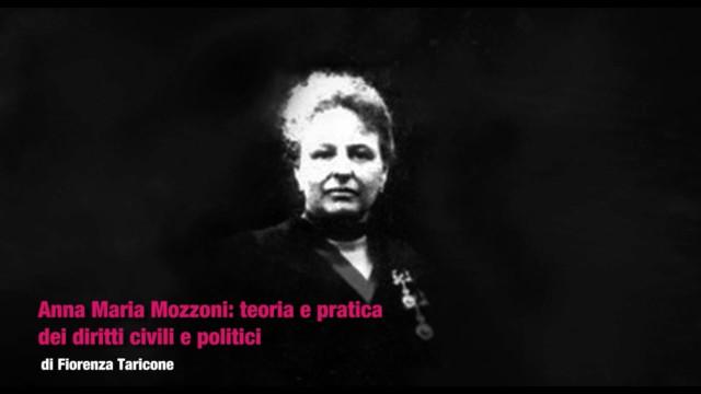 Anna Maria Mozzoni:teoria e pratica dei diritti civili e politici.Video-lezione di Fiorenza Taricone