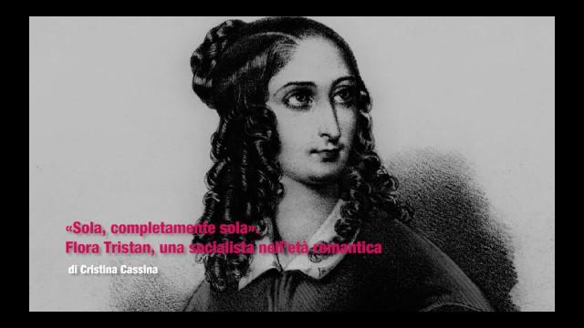 Flora Tristan, una socialista nell'età romantica. Video-lezione di Cristina Cassina